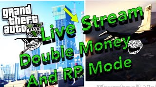 Grand Theft Auto 5 Live Ps4 double XP RP|With The Cr3w|