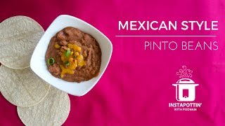 Mexican Style Pinto Beans in the Instant Pot | Episode 018