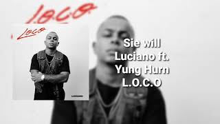 Luciano ft. Yung Hurn - Sie will ( L.O.C.O. )