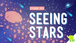 Seeing Stars: Crash Course Kids