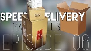 Speedy Delivery Mail Haul Episode 06:The biggest f*cking package ever.