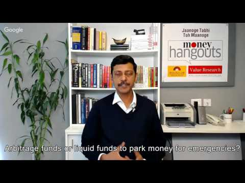 Arbitrage funds or liquid funds to park money for emergencies