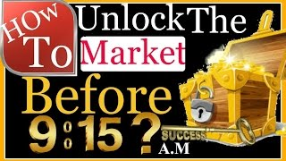 nse live trading -how to unlock the market before 9:15 A. M.  pre-market hours technique