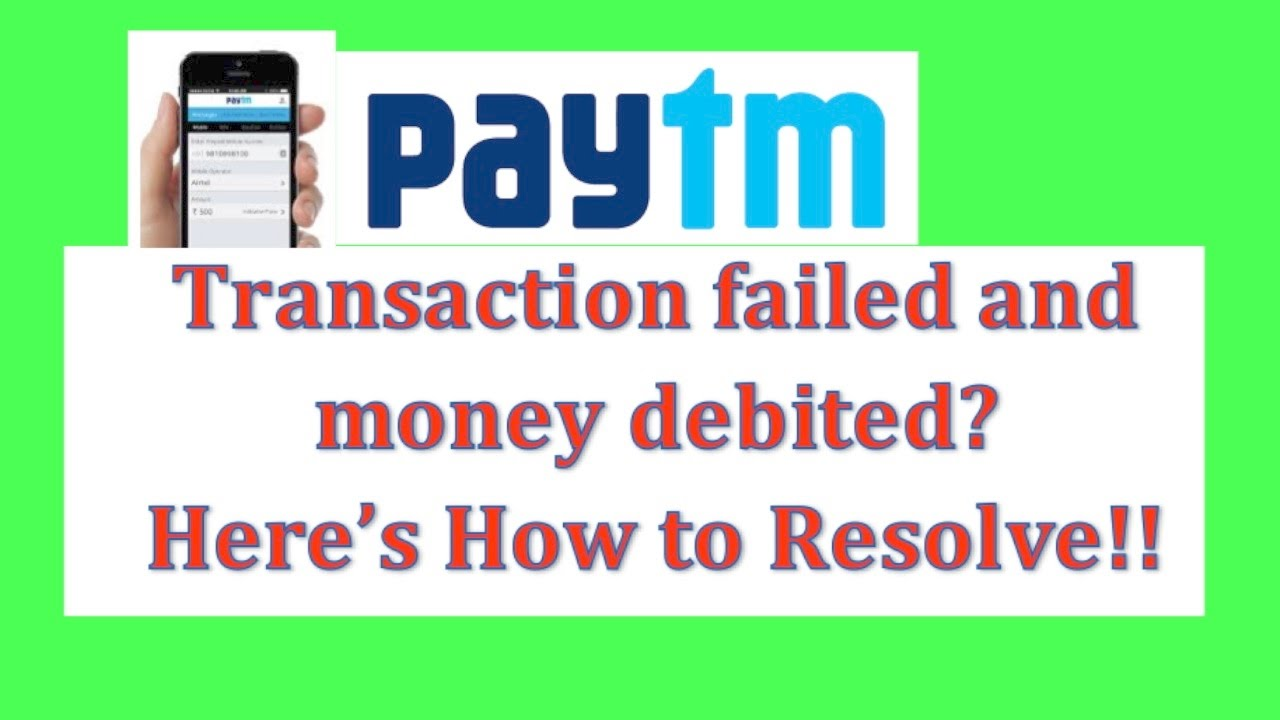 Paytm transaction failed and money debited? Here's how to resolve!!