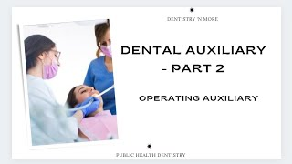 DENTAL AUXILIARY -PART 2(OPERATING)