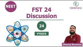 NEET | Physics | FST 24 | Dheeraj Baranwal