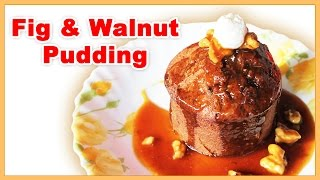 Fig & Walnut Pudding With Butterscotch Sauce  Christmas Sweeet Recipes