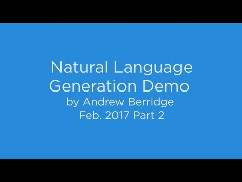 Natural Language Generation demo by Andrew Berridge – Feb  2017 Part 2