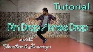 How to Pin Drop  knee Drop (Hip Hop Dance Moves Tutorial  Breakdance)  Prashant Maurya