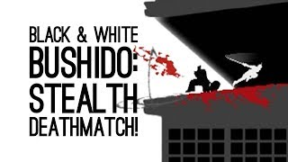 Black and White Bushido Gameplay: Let's Play Black & White Bushido PS4 - NINJA STEALTH DEATHMATCH