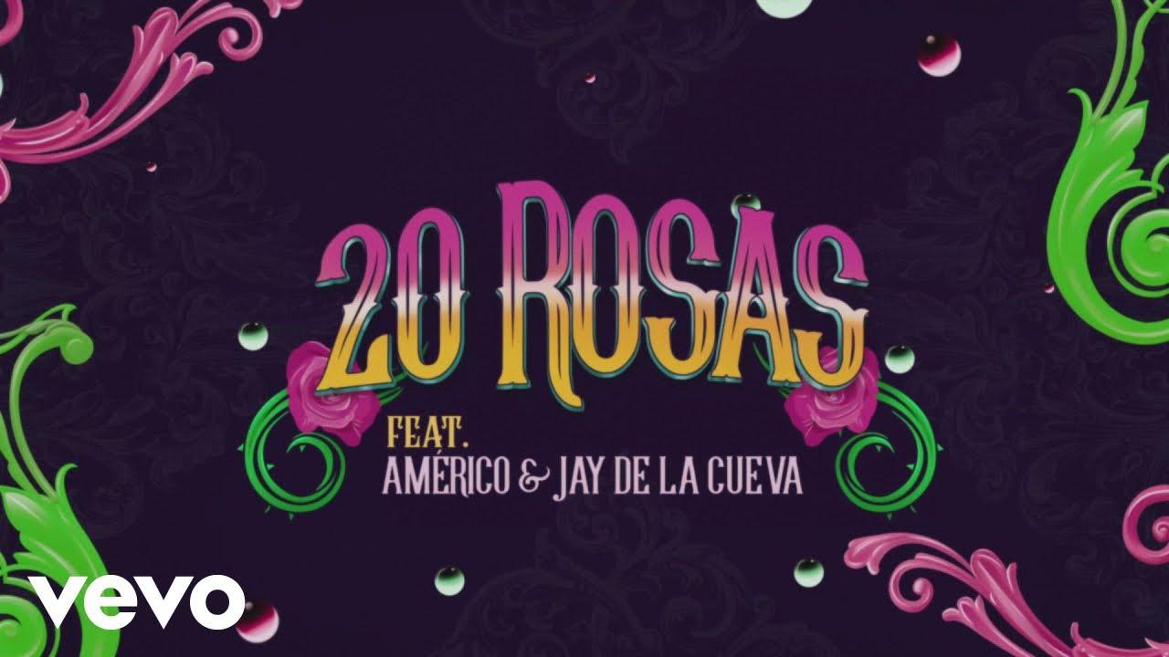 Los Ángeles Azules - 20 Rosas feat. Américo, Jay de la Cueva (Lyric Video)