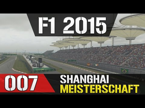 Let's Play F1 2015 Meisterschaftssaison #007 - China in Shanghai - Training