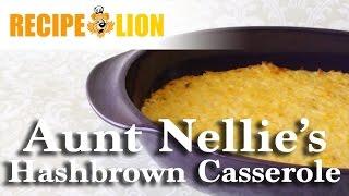 Aunt Nellies Hashbrown Casserole