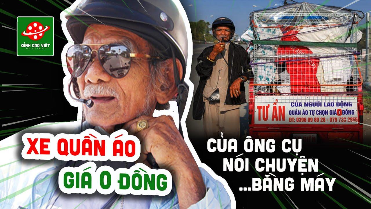Chiếc xe quần áo 0 đồng của cụ ông nói chuyện bằng máy tên Tư Ẩn ở Nhà Bè @Đỉnh Cao Việt