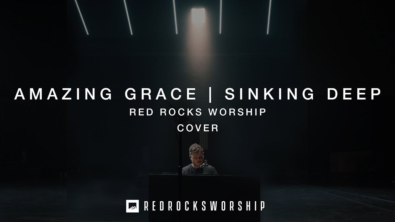 Red Rocks Worship - Amazing Grace | Sinking Deep (Cover)