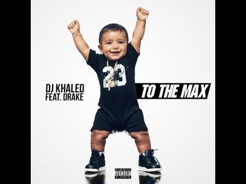 Dj Khaled To Da Max (audio) ft Drake