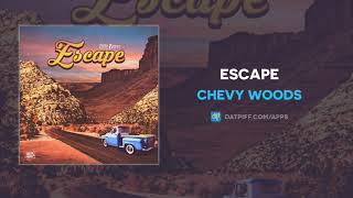 Download Mp3 Chevy Woods - Escape  Audio