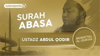 Surah Abasa Ustadz Abdul Qodir FULL Surah Al Fatihah