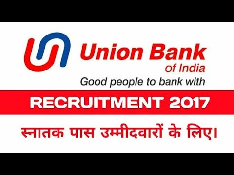 UNION BANK OF INDIA RECRUITMENT 2017 – FOR 200 CREDIT OFFICER VACANCIES