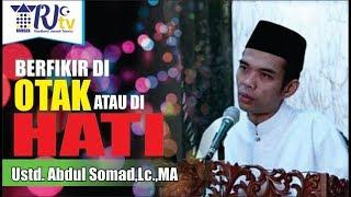 Download Lagu Abdul Somad,Lc,.MA - BERFIKIR DI OTAK ATAU DI HATI mp3