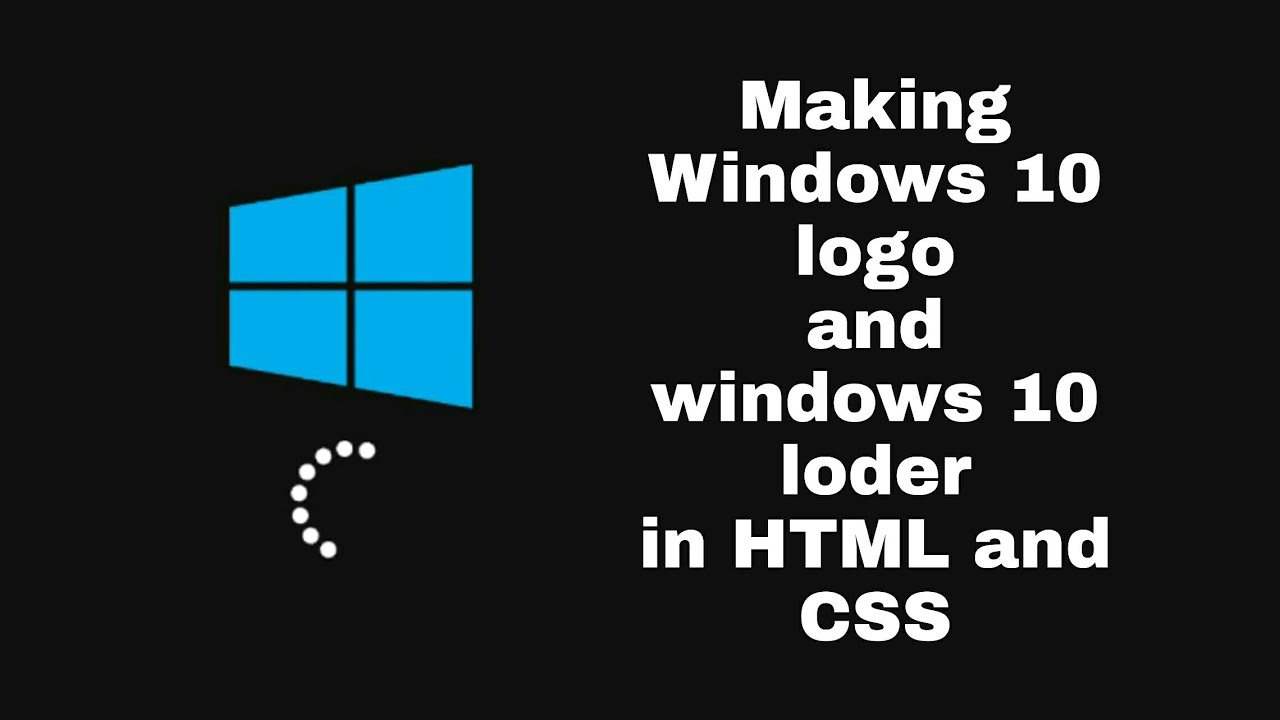 How to make windows 10 logo and how to mak windows 10 loder in HTML and CSS, making with SEVEN.