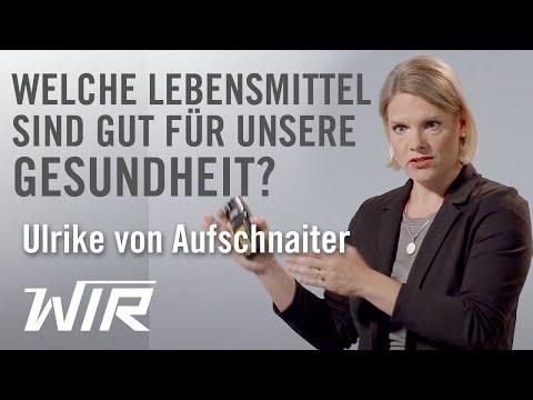 Ulrike von Aufschnaiter: Welche Lebensmittel sind gut für unsere Gesundheit?
