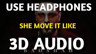 She Move It Like Badshah (3d audio song) | Bass Boosted Punjabi Songs
