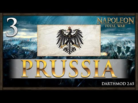 THE WAR FOR EUROPE BEGINS! Napoleon Total War: Darthmod - Prussia Campaign #3