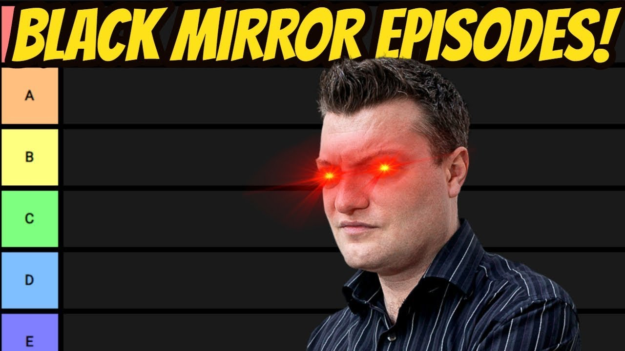 Download The Black Mirror Tier List - Every Episode of Black Mirror Ranked from Worst to Best