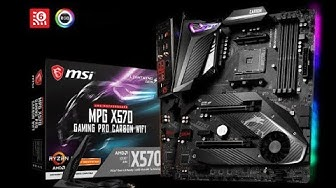 MSI MPG X570 Gaming Pro Carbon WiFi Motherboard Unboxing and Overview