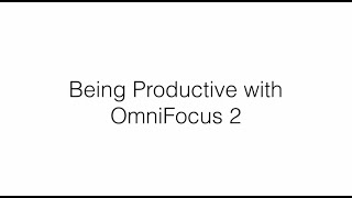 Being Productive with OmniFocus 2