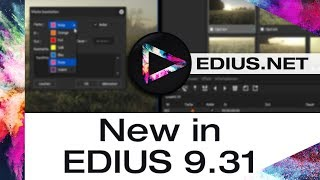EDIUS.NET Podcast - New in EDIUS 9.31