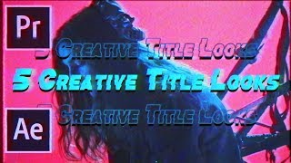 5 CREATIVE TEXT / TITLE ANIMATION LOOKS! (Adobe Premiere / After Effects Tutorial)