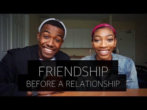 BENEFITS OF A FRIENDSHIP BEFORE A RELATIONSHIP