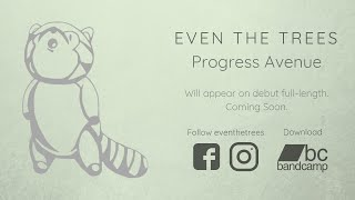Even the Trees - Progress Avenue [Official Lyric Video]
