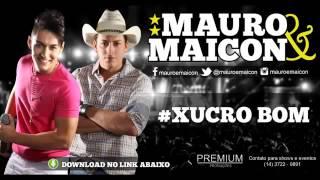 Mauro & Maicon   Xucro Bom