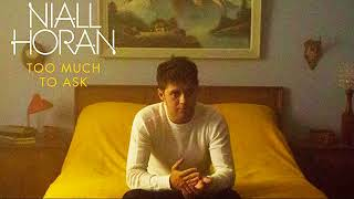Niall Horan - Too Much To Ask [MP3 Free Download]