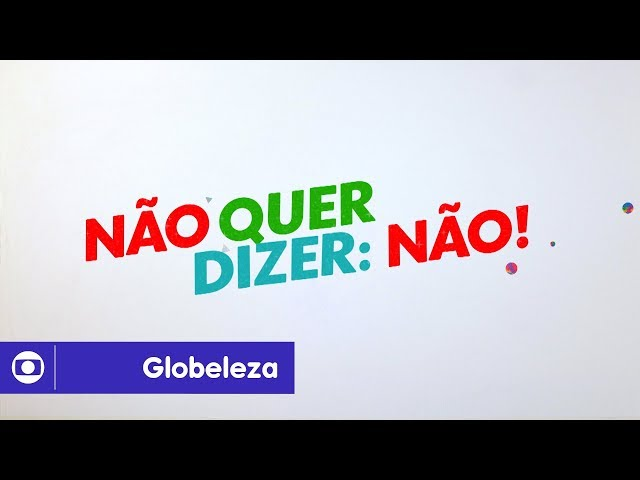 Carnaval Globeleza: não quer dizer não!