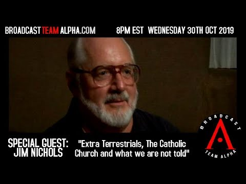 BTA Wednesday 10-30-19  James Nichols on ET's, Billy Meier--The Pope & a lot more!  5pm PDT 8pm EDT