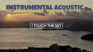 Touch the Sky - Hillsong UNITED Instrumental acoustic guitars . Karaoke with lyrics