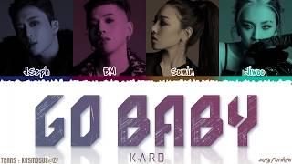 KARD - 'GO BABY' Lyrics [Color Coded_Han_Rom_Eng]