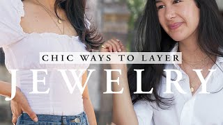 HOW TO LAYER JEWELRY   Chic Ways To Wear Necklaces, Rings & Earrings