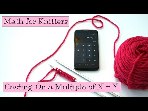 Math for Knitters - Casting On a Multiple of X + Y