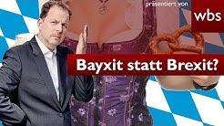 Bayxit statt Brexit? Darf Bayern aus BRD austreten?   Nutzerfragen Rechtsanwalt Christian Solmecke