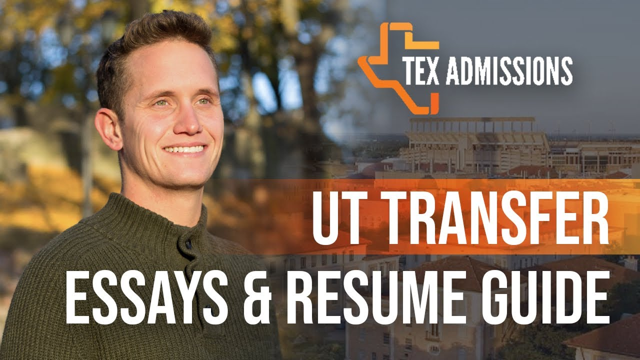 Connecting Your UT Transfer Essays and Expanded Resume - YouTube
