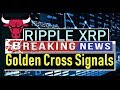 RIPPLE BREAKING NEWS Golden Cross Signals