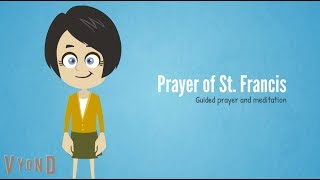 Prayer of St Francis! 2 min of guided prayer