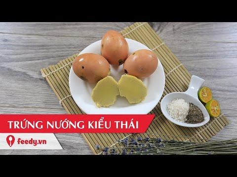 Hướng dẫn cách làm trứng gà nướng kiểu Thái thơm lừng - Thailand Roasted Chicken Eggs