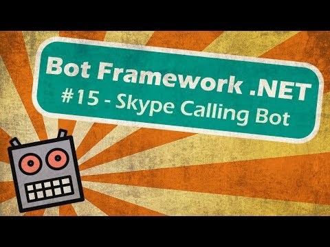 Microsoft Bot Framework .NET - Voice enabled chatbots with Skype and Microsoft Bot Framework
