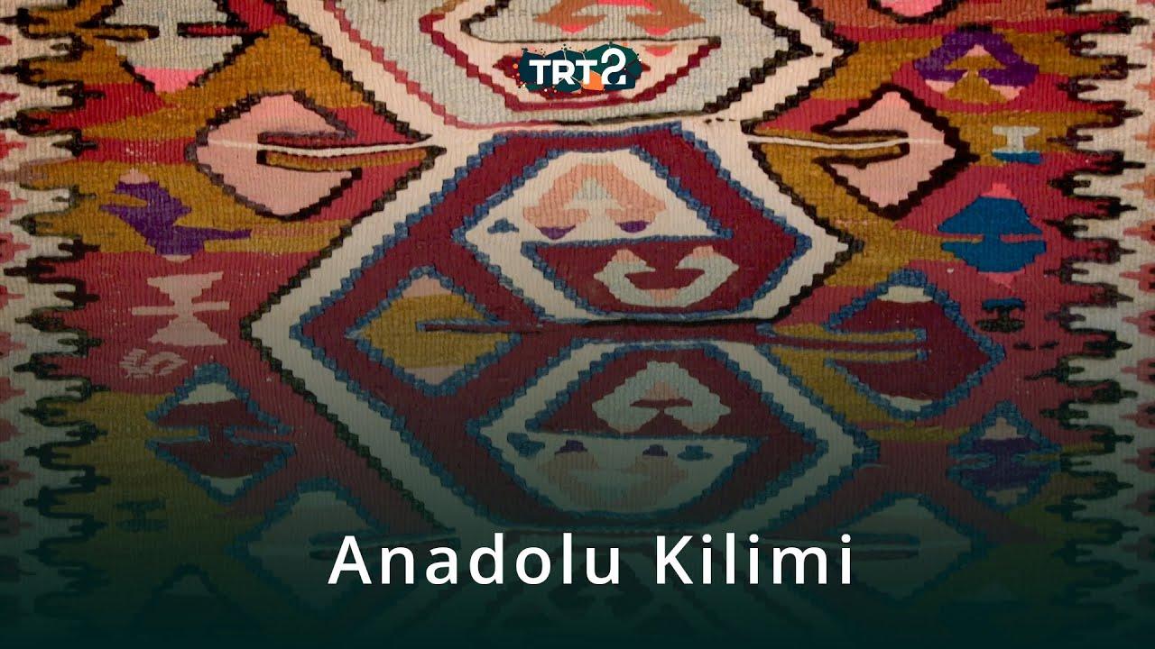 Anadolu Kilimi   Geleneğin Kalp Atışları   Kültür-Sanat